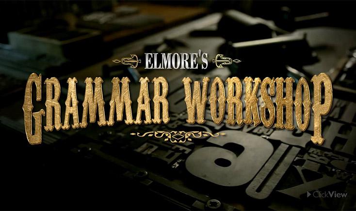 Elmore's Grammar Workshop