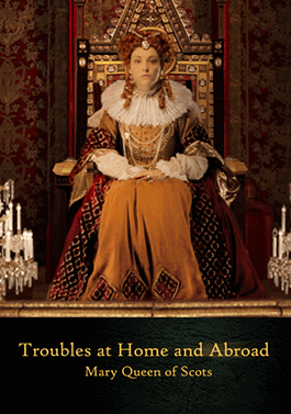 Troubles at Home and Abroad - Mary Queen of Scots-image